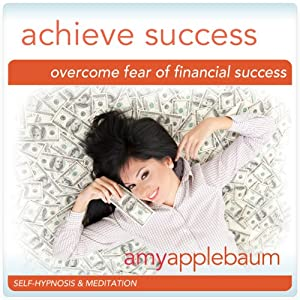 Overcome Fear of Financial Success (Self-Hypnosis & Meditation) Audiobook