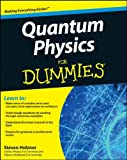 Quantum Physics for Dummies, Steven Holzner, 0470381884