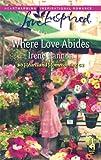 Where Love Abides, Irene Hannon, 0373874790