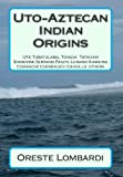 Uto-Aztecan Indian Origins, Oreste Lombardi, 1475044828