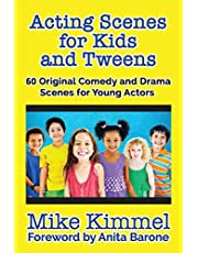 Acting Scenes for Kids and Tweens: 60 Original Comedy and Drama Scenes for Young Actors (The Young Actor Series)
