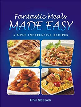 Fantastic Meals Made Easy by [McCook, Phil]