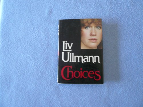Choices by Liv Ullmann