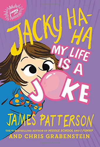 Book cover from Jacky Ha-Ha: My Life Is a Jokeby James Patterson