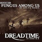 A Fungus Among Us: Fangoria's 'Dreadtime Stories' Series | Steve Nubie