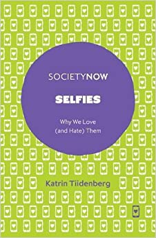 Selfies: Why We Love (and Hate) Them (SocietyNow)