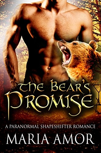 The Bear's Promise: A Paranormal Shapeshifter Romance by [Amor, Maria]