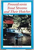 img - for Pennsylvania trout streams and their hatches book / textbook / text book
