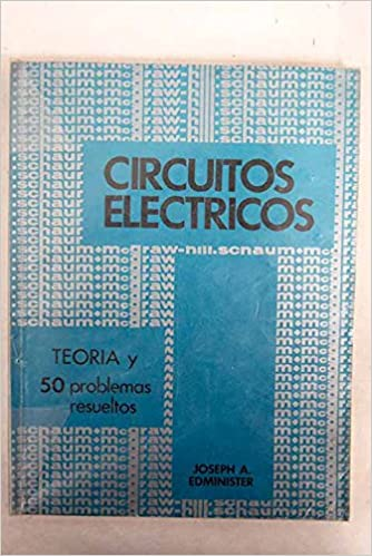 Teoría y problemas de circuitos eléctricos: Joseph A. Edminister: Amazon.com: Books