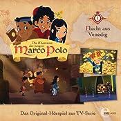 Flucht aus Venedig (Die Abenteuer des jungen Marco Polo 1): Das Original-Hörspiel zur TV-Serie   Thomas Karallus