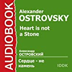 Heart is Not a Stone [Russian Edition] | Alexander Ostrovsky