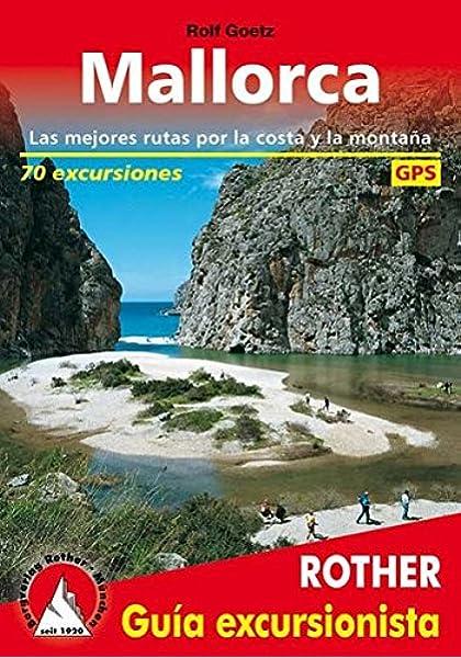 Mallorca, guía excursionista. 70 excursiones. 4ª edición 2016 ...