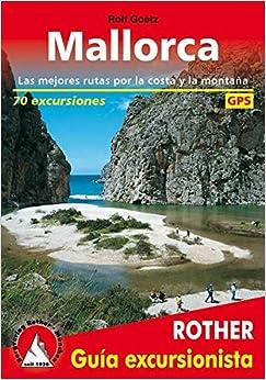 Mallorca, Guía Excursionista. 70 Excursiones. 4ª Edición 2016. Castellano. Rother. por Mónica Sainz Meister epub