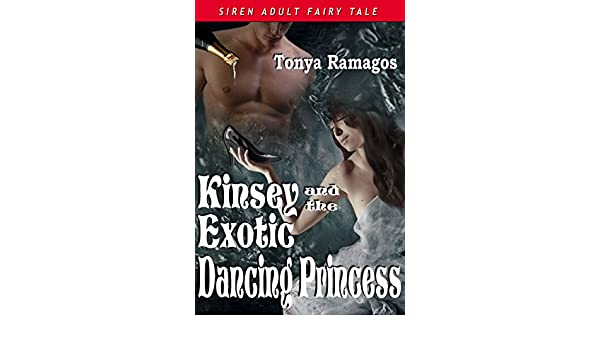Kinsey and the Exotic Dancing Princess [An Adult Fairy Tale] (Siren Publishing Classic)