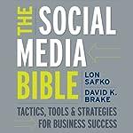 The Social Media Bible: Tactics, Tools, and Strategies for Business Success | Lon Safko
