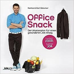 Cover des Buchs: Office Snack: Der Masterplan für einen gesünderen Job-Alltag