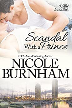 Scandal With a Prince (Royal Scandals Book 1) by [Burnham, Nicole]