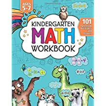 Kindergarten Math Workbook: 101 Fun Math Activities and Games | Addition and Subtraction, Counting, Worksheets, and More | Kindergarten and 1st Grade Activity Book Age 5-7 | Homeschool
