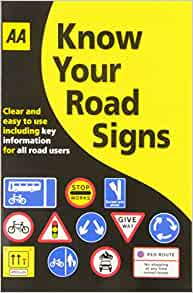 Know Your Road Signs: AA Publishing: 9780749562755: Amazon ...