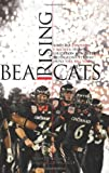 img - for Bearcats Rising: Rags to Division I Riches: How A Gridiron Minority Bludgeons Its Way Into The Big Time by Josh Katzowitz (2009-09-01) book / textbook / text book