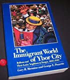 The Immigrant World of Ybor City 9780252061233