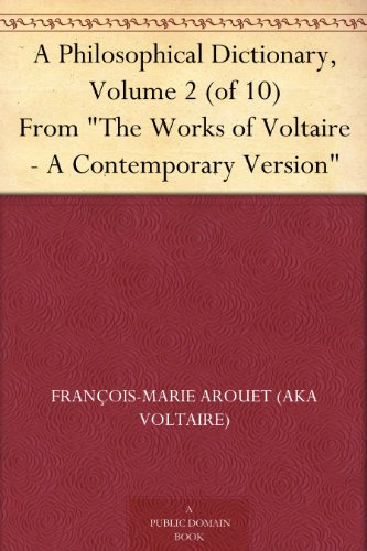 Voltaires Philosophical Dictionary - A Philosophical Dictionary, Volume 2 (of 10) From