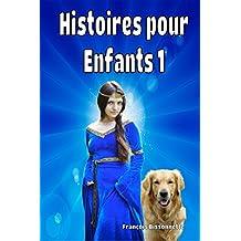 Livre pour enfants: Histoires pour Enfants 1: Livres en français (GRATUIT Livre Audio Vidéo Inclus) (Collection Merveilleuses Histoires pour Enfants) (French Edition)