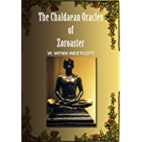 The Chaldæan Oracles of Zoroaster (English Edition)
