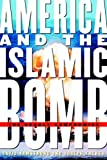 America and the Islamic Bomb, David Armstrong and Joseph J. Trento, 1586421379
