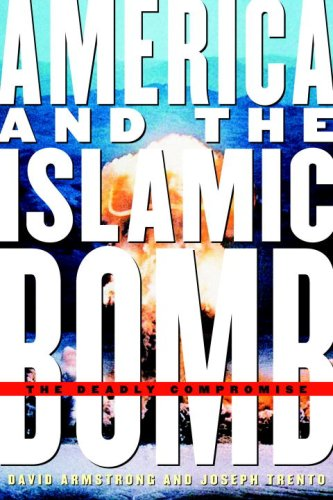 Download America and the Islamic Bomb: The Deadly Compromise pdf