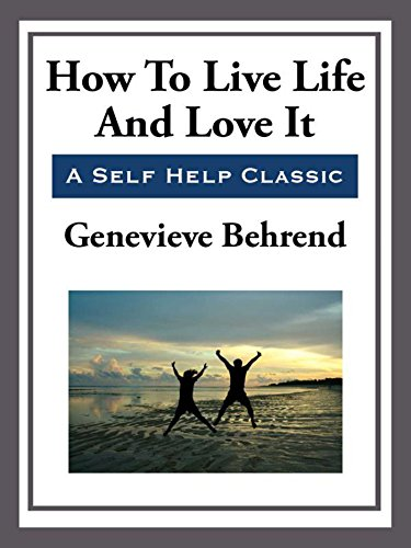 How To Live Life And Love It Kindle Edition By Genevieve Behrend