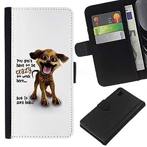 KingStore / Leather Etui en cuir / Sony Xperia Z1 L39 / Usted no tiene que estar locos