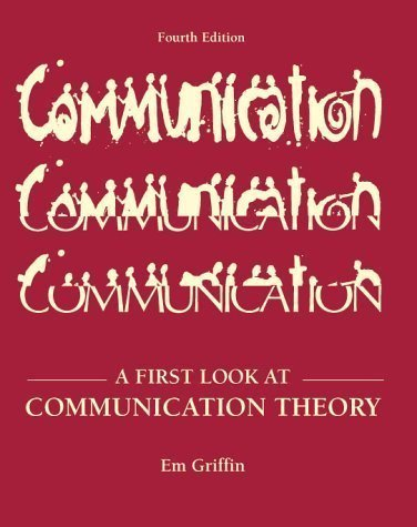 A First Look at Communication Theory 4th (fourth) Edition by Griffin, Emory A., McClish, Glen Arthur, Griffin, Em published by Mcgraw-Hill College (1999)