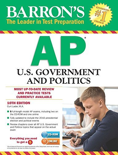 Barron's AP U.S. Government and Politics with CD-ROM, 10th Edition [7/1/2017] Curt Lader M.A.