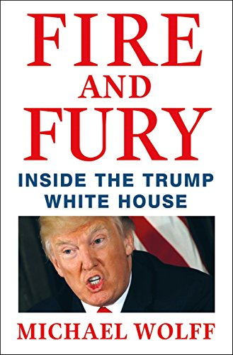 Book cover from Fire and Fury: Inside the Trump White House by Michael Wolff