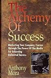 Alchemy of Success, Anthony Mora, 093501621X
