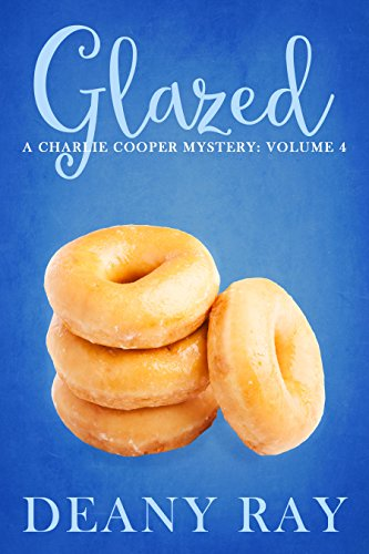 - Glazed (A Charlie Cooper Mystery, Volume 4)