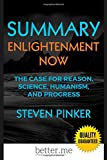 img - for Summary of Enlightenment Now: The Case for Reason, Science, Humanism, and Progress by Steven Pinker book / textbook / text book