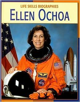 Ellen Ochoa (Life Skills Biographies): Annie Buckley ...