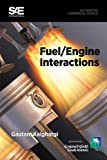 Fuel/Engine Interactions, G. T. Kalghatgi, 0768064589