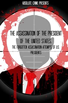 a discussion of the assassinations of the presidents of the united states Four us presidents have been assassinated while in office - all were brought down by gunfire and each of these presidential assassinations helped usher in a wave of important reforms and a new.
