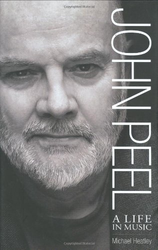 John Peel: A Life in Music por Michael Heatley