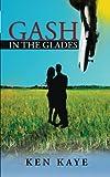 Gash in the Glades, Ken Kaye, 1491802251