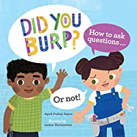 Did You Burp?: How to Ask Questions