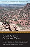 [Riding the Outlaw Trail: Following in the Footsteps of Butch Cassidy and the Sundance Kid] (By: Simon Casson) [published: April, 2011]