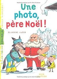 Une photo, père Noël ! par Blandine Aubin
