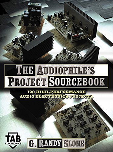 The Audiophile's Project Sourcebook: 120 High-Performance Audio Electronics Projects (Tab Electronics)