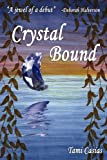 Crystal Bound, Tami Casias, 0982973519