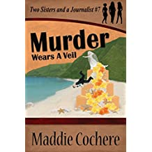 Murder Wears a Veil (Two Sisters and a Journalist Book 7)