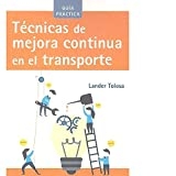 Técnicas de mejora continua en el transporte (Biblioteca de logística)